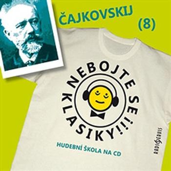 Nebojte se klasiky 8 - Petr Iljič Čajkovskij