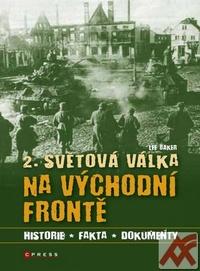 2. světová válka na východní frontě. Historie, fakta, dokumenty