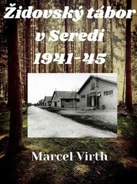 Židovský tábor v Seredi 1941-45