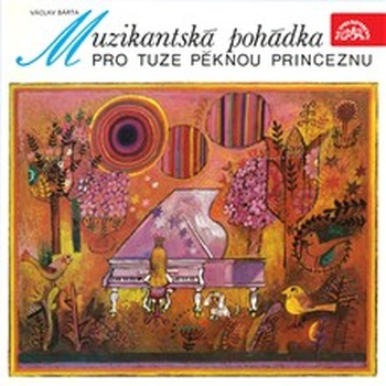 Muzikantská pohádka pro tuze pěknou princeznu