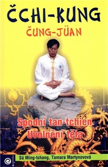 Čchi-kung Čung-Jüan. Spodní tan-tchien. Uvolnění těla