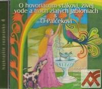 O hovoriacom vtákovi, živej vode a troch zlatých jabloniach / O palčekovi - CD (