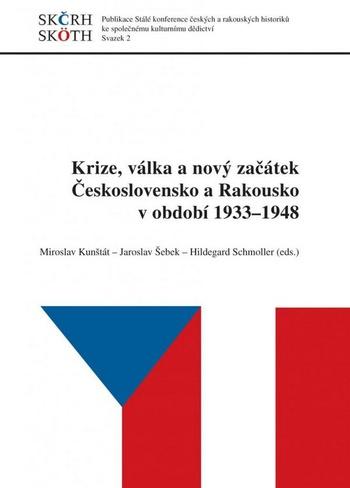Krize, válka a nový začátek Československo a Rakousko v období 1933-1948