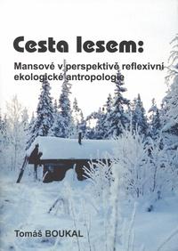 Cesta lesem: Mansové v perspektivě reflexivní ekologické antropologie