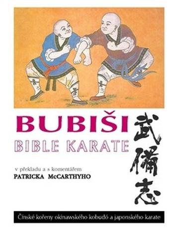 Bubiši - bible karate. Čínské kořeny okinawského kobudó a japonského karate