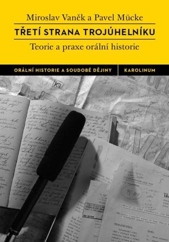 Třetí strana trojúhelníku. Teorie a praxe orální historie