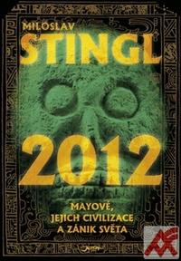 2012. Mayové, jejich civilizace a zánik světa