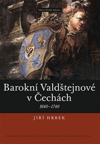 Barokní Valdštejnové v Čechách 1640-1740