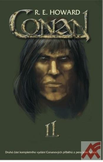 Conan II. Druhá část kompletnéhó vydání Konanových příběhů z pera jeho tvůrce