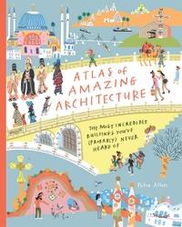 Atlas of Amazing Architecture
