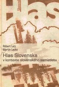 Hlas Slovenska v kontexte slovenského samizdatu