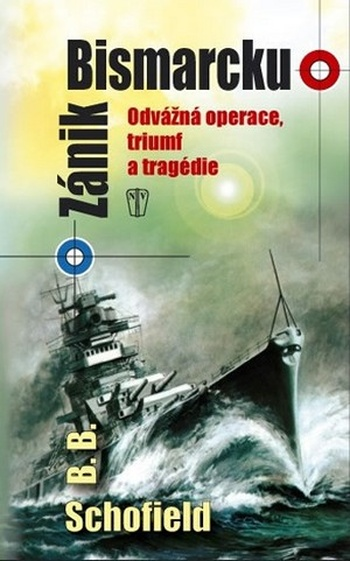 Zánik Bismarcku. Odvážná operace, triumf a tragédie