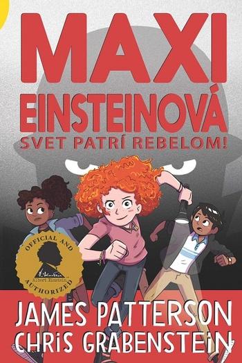Maxi Einsteinová: Svet patrí rebelom!