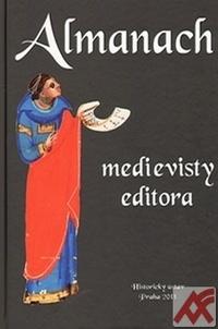 Almanach medievisty-editora. Medievalist Editor´s Almanac