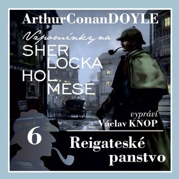 Vzpomínky na Sherlocka Holmese 6 - Reigateské panstvo