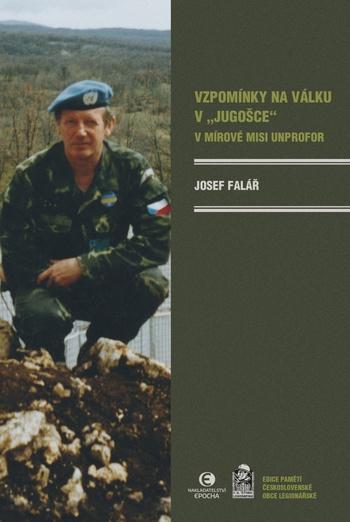 """Vzpomínky na válku v """"Jugošce"""" v mírové misi UNPROFORr"""