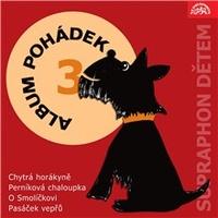 """Album pohádek """"Supraphon dětem"""" 3. (Chytrá horákyně, Perníková chaloupka, O Smol"""