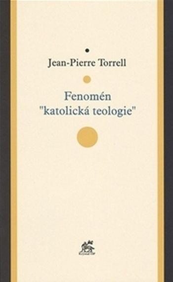 "Fenomén ""katolická teologie"""