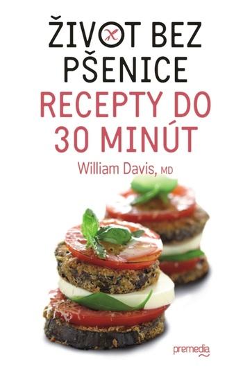 Život bez pšenice - recepty do 30 minút