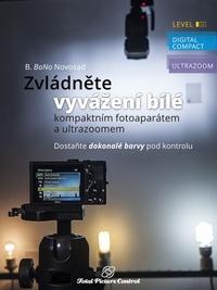 Zvládněte vyvážení bílé s kompaktním fotoaparátem a ultrazoomem