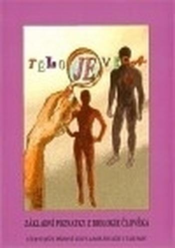 Tělo je věda. Základní poznatky z biologie člověka