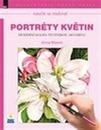 Naučte se malovat. Portréty květin