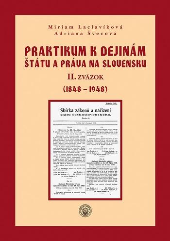 Praktikum II. k dejinám štátu a práva na Slovensku II. zväzok