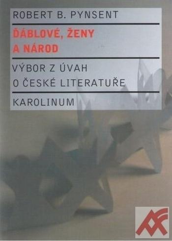 Ďáblové, ženy a národ - Výbor z úvah o české literatuře