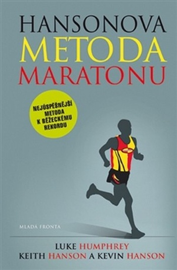 Hansonova metoda maratonu. Nejúspěšnější metoda k běžeckému rekordu