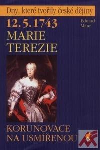 12.5.1743 - Marie Terezie