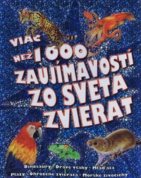Viac než 1000 zaujímavostí zo sveta zvierat