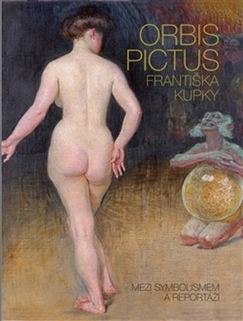 Orbis pictus Františka Kupky. Mezi symbolismem a reportáží