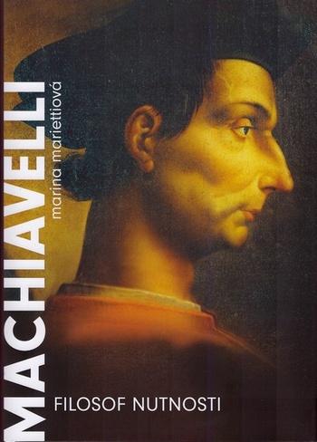 Machiavelli. Filozof nutnosti