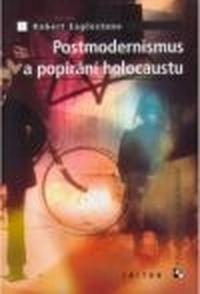 Postmodernismus a popírání holocaustu