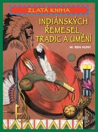 Zlatá kniha indiánských řemesel, tradic a umění