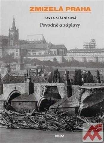 Zmizelá Praha - Povodně a záplavy