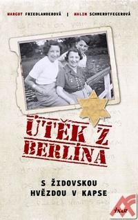 Útěk z Berlína. S židovskou hvězdou v kapse