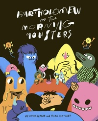 Bartholomew and the Morning Monsters