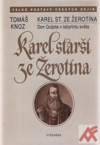Karel starší ze Žerotína. Don Quijote v labyrintu světa