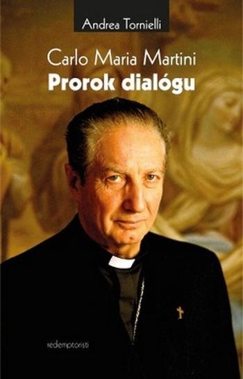 Carlo Maria Martini. Prorok dialógu