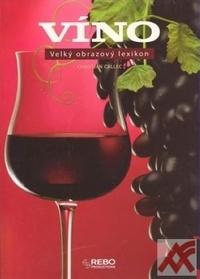 Víno. Velký obrazový lexikon