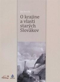 O krajine a vlasti starých Slovákov