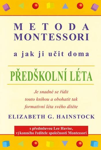 Metoda Montessori a jak ji učit doma - Předškolní léta