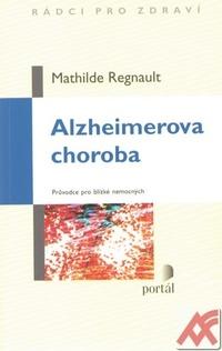 Alzheimerova choroba. Průvodce pro blízké nemocných