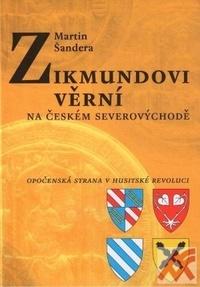 Zikmundovi věrní na českém severovýchodě