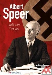 Albert Speer. Řídil jsem Třetí říši