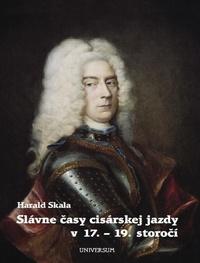 Slávne časy cisárskej jazdy v 17. - 19. storočí