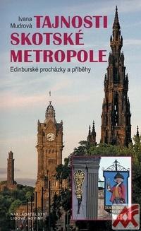 Tajnosti skotské metropole. Edinburské procházky a příběhy