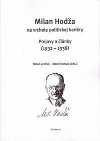 Milan Hodža na vrchole politickej kariéry. Prejavy a články (1932-1938)
