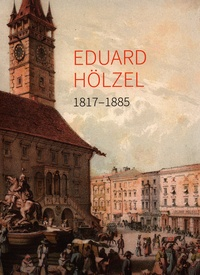 Eduard Hölzel. 1817 - 1885